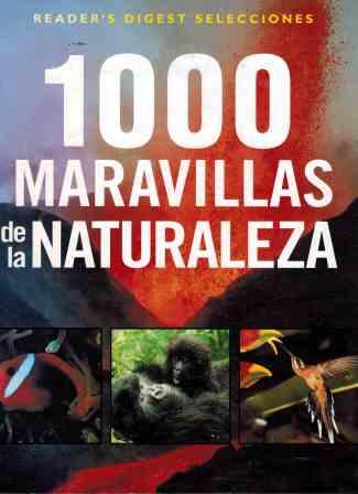 Portada 1000 MARAVILLAS DE LA NATURALEZA - - - READER`S DIGEST