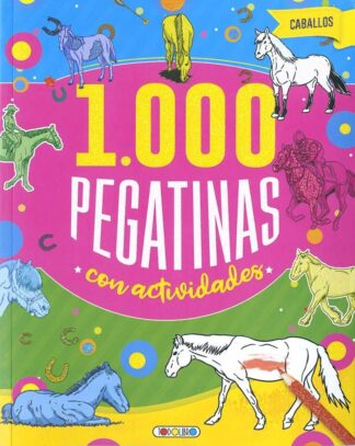 Portada 1000 PEGATINAS CON ACTIVIDADES- CABALLOS -  - TODOLIBRO