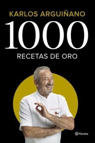 Portada 1000 RECETAS DE ORO - KARLOS ARGUIÑANO - ESPASA CALPE