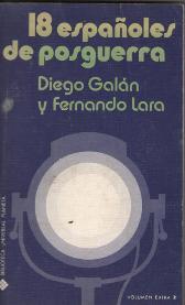 Portada 18 ESPAÑOLES DE POSGUERRA - DIEGO GALAN Y FERNANDO LARA - PLANETA