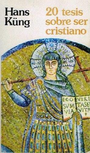 Portada 20 TESIS SOBRE SER CRISTIANO - HANS KUNG - EDICIONES CRISTIANDAD