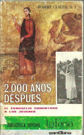 Portada 2000 AÑOS DESPUES. EL EVANGELIO COMENTADO A LOS JOVENES - ROBERT CLAUDE - SANTILLANA