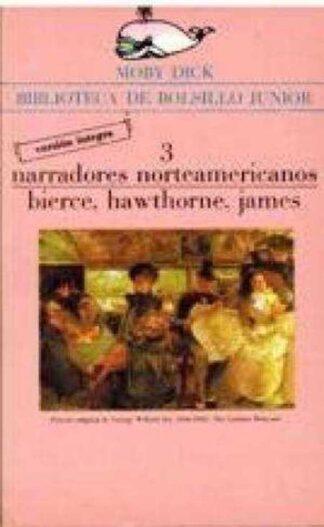 Portada 3 NARRADORES NORTEAMERICANOS - BIERCE, HAWTHORNE, JAMES - LA GAYA CIENCIA