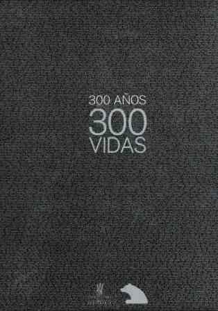 Portada 300 AÑOS 300 VIDAS - - - CAJA MADRID