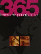 Portada 365 FORMAS DE PONERLALE A CIEN - NO INDICA - EDICIONES B