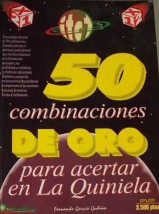 Portada 50 COMBINACIONES DE ORO PARA ACERTAR EN LA QUINIELA - FERNANDO GARCIA GUDIÑA - INFORMATICA Q