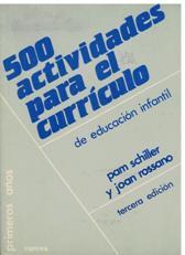 Portada 500 ACTIVIDADES PARA EL CURRICULO DE EDUCACION INFANTIL - PAM SCHILLER Y JOAN ROSSANO - NARCEA