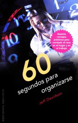 Portada 60 SEGUNDOS PARA ORGANIZARSE - JEFF DAVIDSON - OBELISCO