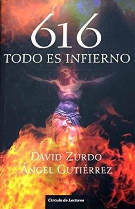 Portada 616 TODO ES INFIERNO - DAVID ZURDO Y ANGEL GUTIERREZ - CIRCULO DE LECTORES