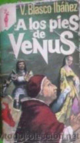 Portada A LOS PIES DE VENUS - VICENTE BLASCO IBAÑEZ - EDICIONES GP