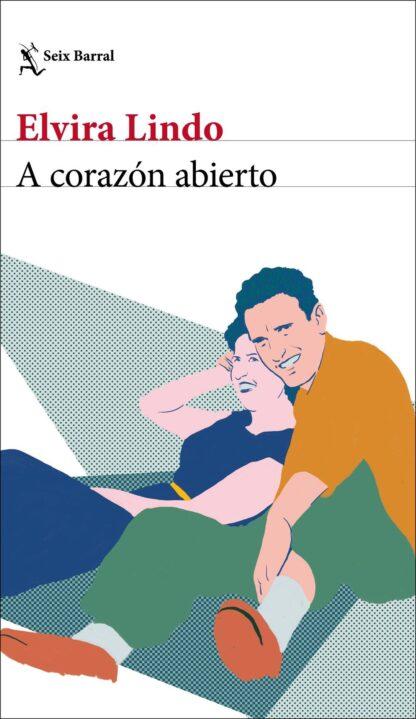 Portada A CORAZÓN ABIERTO - ELVIRA LINDO - RBA