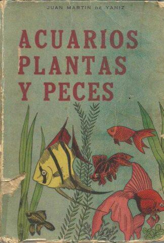 Portada ACUARIOS PLANTAS Y PECES - JUAN MARTIN DE YANIZ - AMERICALEE