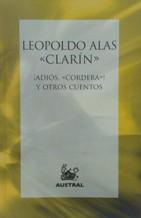 Portada ¡ADIOS CORDERA! Y OTROS CUENTOS - LEOPOLDO ALAS CLARIN - AUSTRAL
