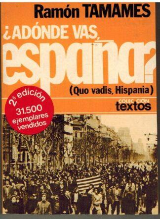 Portada ¿ADONDE VAS ESPAÑA? - RAMON TAMAMES - PLANETA
