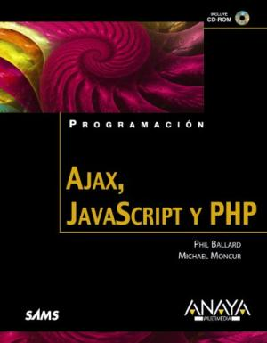 Portada AJAX JAVASCRIPT Y PHP - PHIL BALLARD / MICHAEL MONCUR - ANAYA