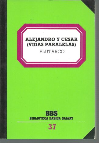 Portada ALEJANDRO Y CESAR. VIDAS PARALELAS - PLUTARCO - SALVAT