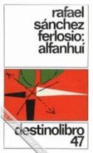 Portada ALFANHUI - RAFAEL SANCHEZ FERLOSIO - DESTINO