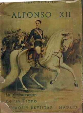 Portada ALFONSO XII. LA RESTAURACION DE UN TRONO - PEDRO DE REPIDE - LIBROS Y REVISTAS