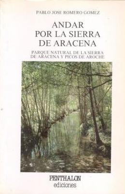 Portada ANDAR POR LA SIERRA DE ARACENA - PABLO JOSE ROMERO GOMEZ - PENTHALON