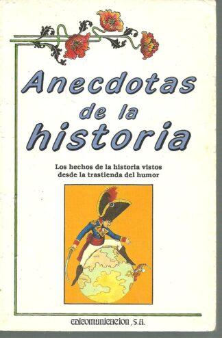Portada ANECDOTAS DE LA HISTORIA - MARTIN WALKER - EDICOMUNICACION