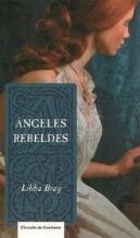Portada ANGELES REBELDES - LIBBA BRAY - CIRCULO DE LECTORES