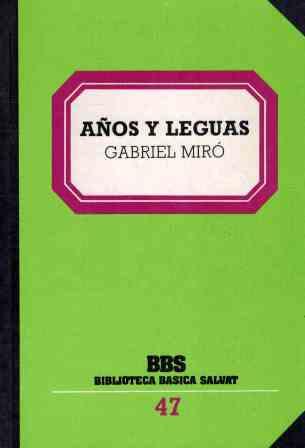 Portada AÑOS Y LEGUAS - GABRIEL MIRO - SALVAT