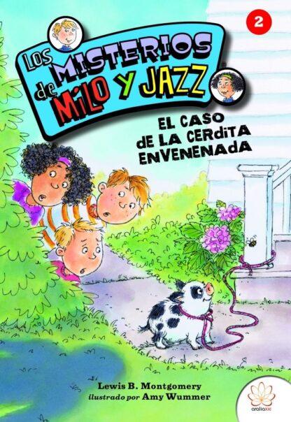Portada ARA. LOS MISTERIOS DE MILO Y JAZZ N02: EL CASO DE LA CERDITA ENVENENADA -  -