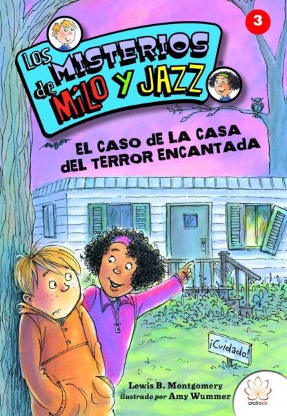 Portada ARA. LOS MISTERIOS DE MILO Y JAZZ N03: EL CASO DE LA CASA DEL TERROR ENCANTADA -  -