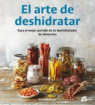 Portada ARTE DE DESHIDRATAR, EL -  - GAIA