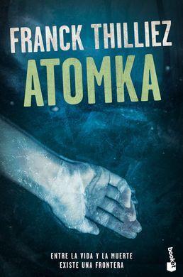 Portada ATOMKA - FRANCK THILLIEZ - PLANETA