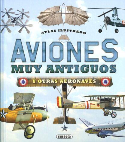 Portada AVIONES MUY ANTIGUOS Y OTRAS AERONAVES - CECILIO ORIOL - SUSAETA