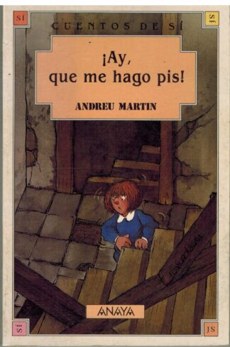 Portada ¡AY QUE ME HAGO PIS! - ANDREU MARTIN - ANAYA