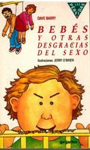 Portada BEBES Y OTRAS DESGRACIAS DEL SEXO - DAVE BARRY - GRIJALBO