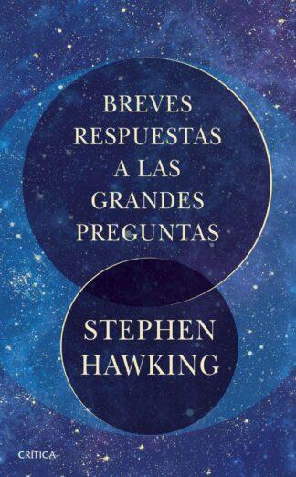 Portada BREVES RESPUESTAS A LAS GRANDES PREGUNTAS - HAWKING, STEPHEN - CRITICA