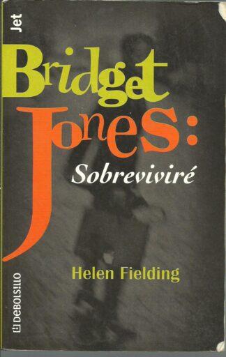 Portada BRIDGET JONES SOBREVIVIRE - HELEN FIELDING - DEBOLSILLO
