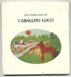 Portada CABALLITO LOCO - ANA MARIA MATUTE - LUMEN