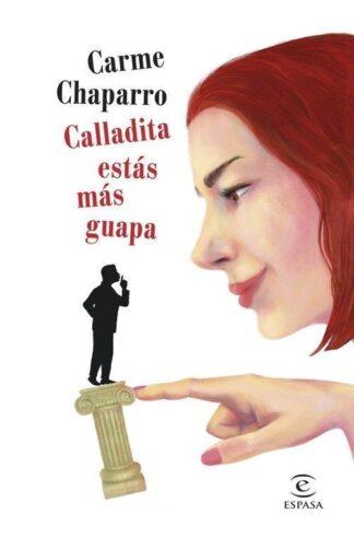 Portada CALLADITA ESTÁS MÁS GUAPA - Carme Chaparro - ESPASA CALPE