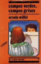 Portada CAMPOS VERDES CAMPOS GRISES - URSULA WOLFEL - LOGUEZ