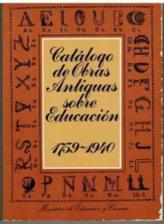 Portada CATALOGO DE OBRAS ANTIGUAS SOBRE EDUCACION 1759 - 1940 - - - MINISTERIO DE EDUCACION NACIONAL