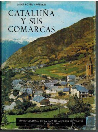 Portada CATALUÑA Y SUS COMARCAS - JAIME BOVER ARGERICH - FONDO CULTURAL DE LA CAJA DE AHORROS PROVINCIAL DE