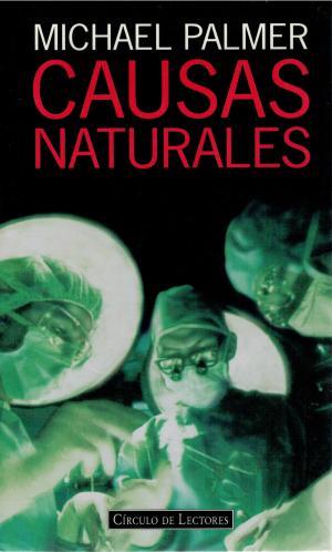 Portada CAUSAS NATURALES - MICHAEL PALMER - CIRCULO DE LECTORES