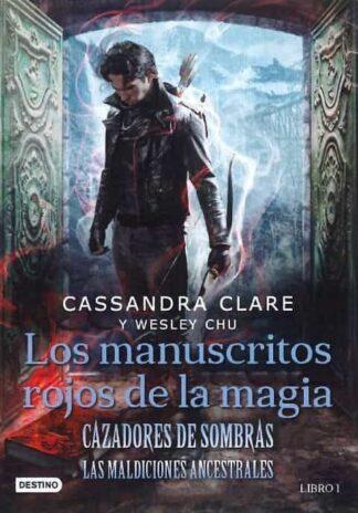Portada CAZADORES DE SOMBRAS. LOS MANUSCRITOS ROJOS DE LA MAGIA - CASSANDRA  CLARE / WESLEY CHU - ESPASA CALPE
