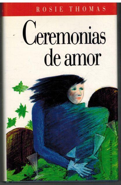 Portada CEREMONIAS DE AMOR - ROSIE THOMAS - CIRCULO DE LECTORES