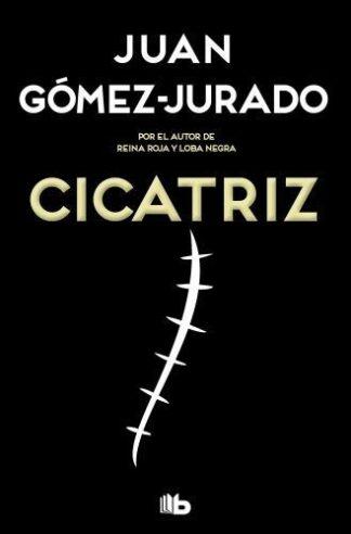 Portada CICATRIZ - GOMEZ JURADO,JUAN - EDICIONES B