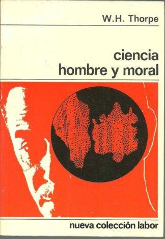 Portada CIENCIA HOMBRE Y MORAL - W H THORPE - LABOR