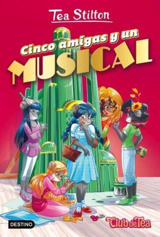 Portada CINCO AMIGAS Y UN MUSICAL - TEA STILTON - PLANETA