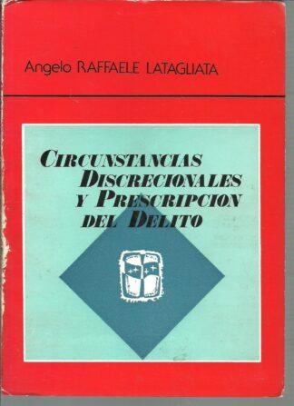 Portada CIRCUNSTANCIAS DISCRECIONALES Y PRESCRIPCION DEL DELITO - ANGELO RAFFAELE LATAGLIATA - GRAFICAS HERGON