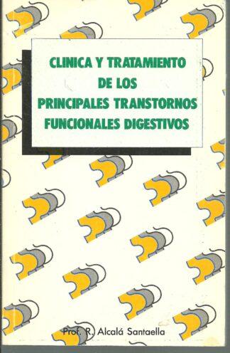 Portada CLINICA Y TRATAMIENTO DE LOS PRINCIPALES TRANSTORNOS FUNCIONALES DIGESTIVOS - PROF R ALCALA SANTAELLA - KOMPON