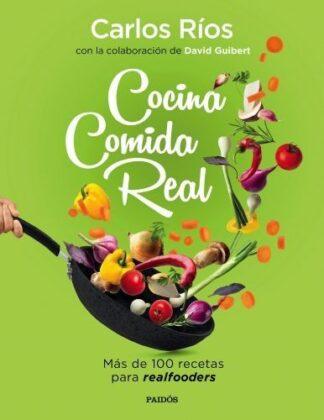 Portada COCINA COMIDA REAL - CARLOS RIOS - PAIDOS