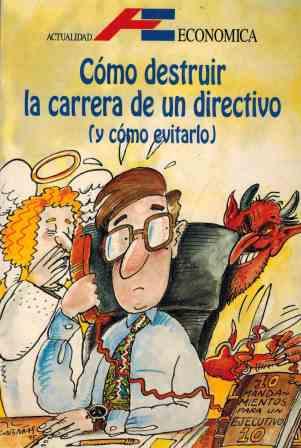 Portada COMO DESTRUIR LA CARRERA DE UN DIRECTIVO ( Y COMO EVITARLO) - MALCOLM PEEL Y BOB NORTON - EUROLIBER